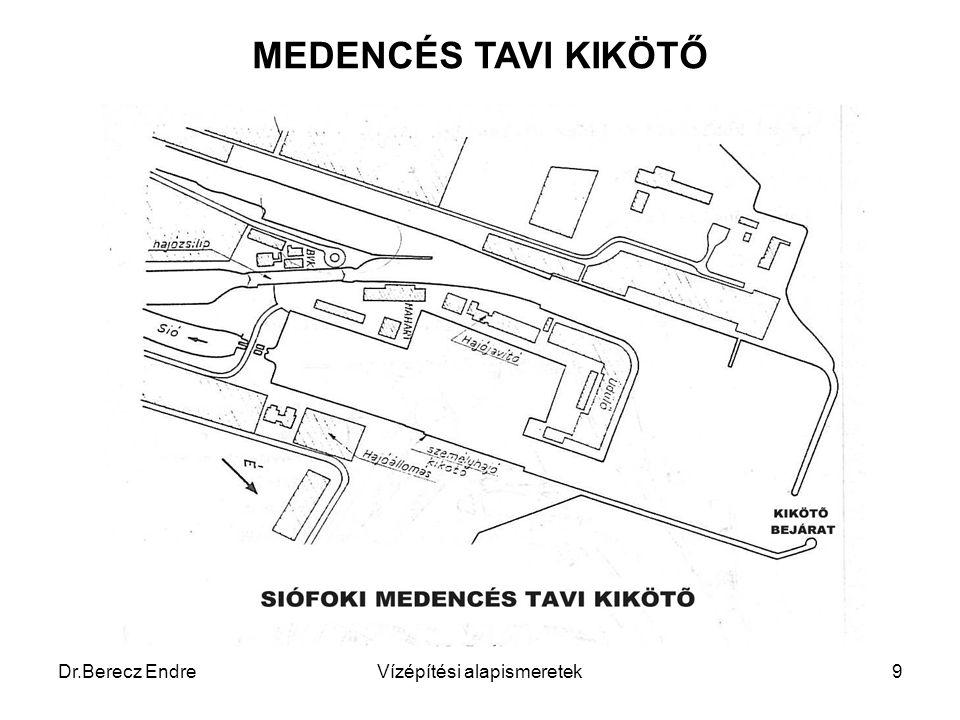 Dr.Berecz EndreVízépítési alapismeretek9 MEDENCÉS TAVI KIKÖTŐ