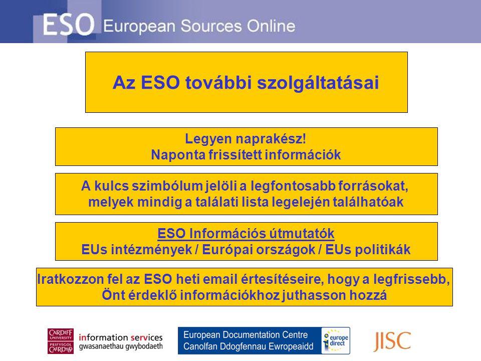 Az ESO további szolgáltatásai Legyen naprakész.