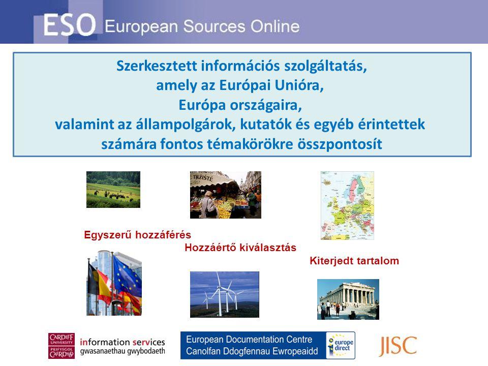 Szerkesztett információs szolgáltatás, amely az Európai Unióra, Európa országaira, valamint az állampolgárok, kutatók és egyéb érintettek számára fontos témakörökre összpontosít Egyszerű hozzáférés Hozzáértő kiválasztás Kiterjedt tartalom
