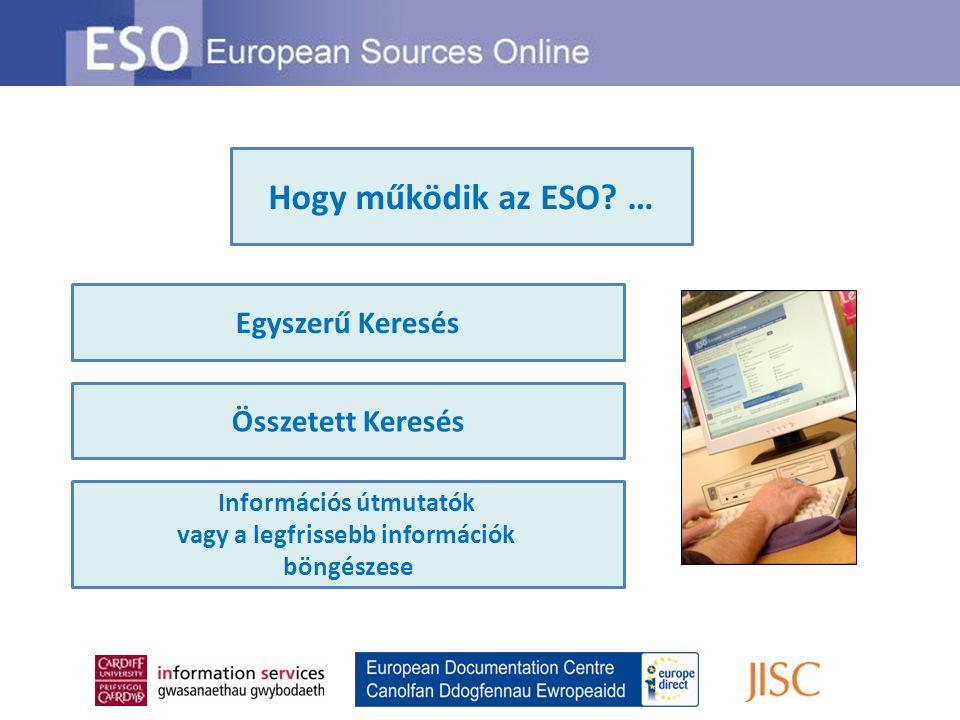 Egyszerű Keresés Összetett Keresés Információs útmutatók vagy a legfrissebb információk böngészese Hogy működik az ESO.