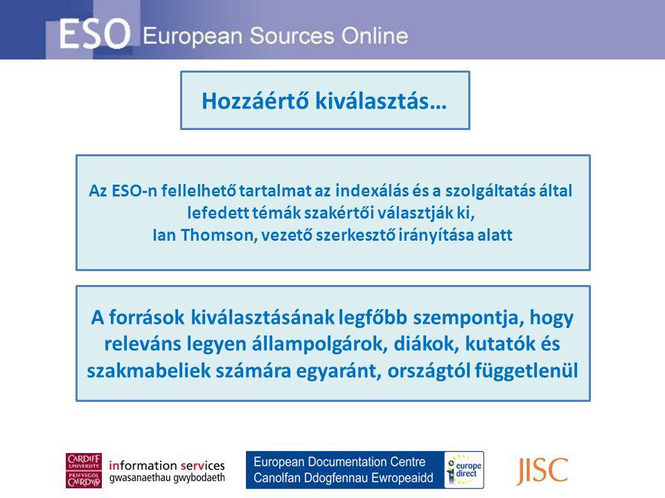 Hozzáértő kiválasztás… Az ESO-n fellelhető tartalmat az indexálás és a szolgáltatás által lefedett témák szakértői választják ki, Ian Thomson, vezető