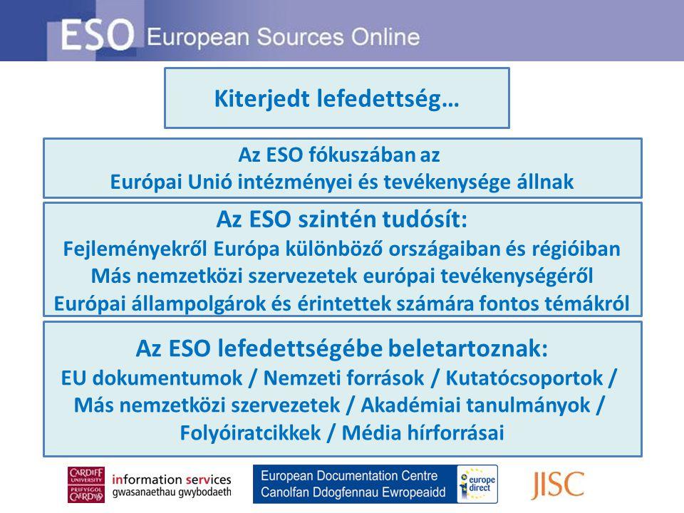 Kiterjedt lefedettség… Az ESO fókuszában az Európai Unió intézményei és tevékenysége állnak Az ESO szintén tudósít: Fejleményekről Európa különböző or
