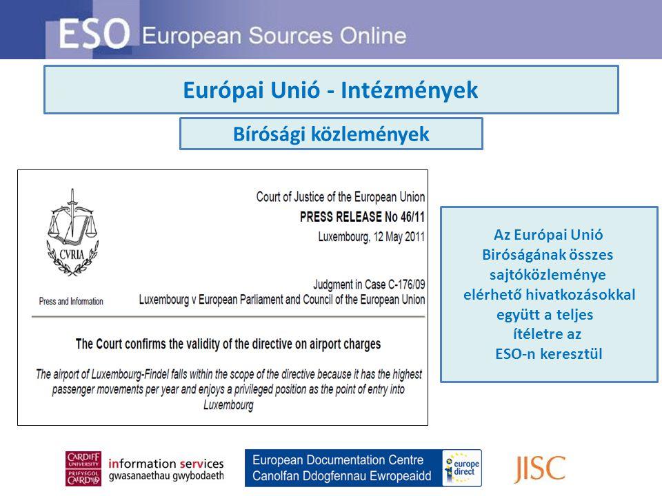 Európai Unió - Intézmények Bírósági közlemények Az Európai Unió Biróságának összes sajtóközleménye elérhető hivatkozásokkal együtt a teljes ítéletre a