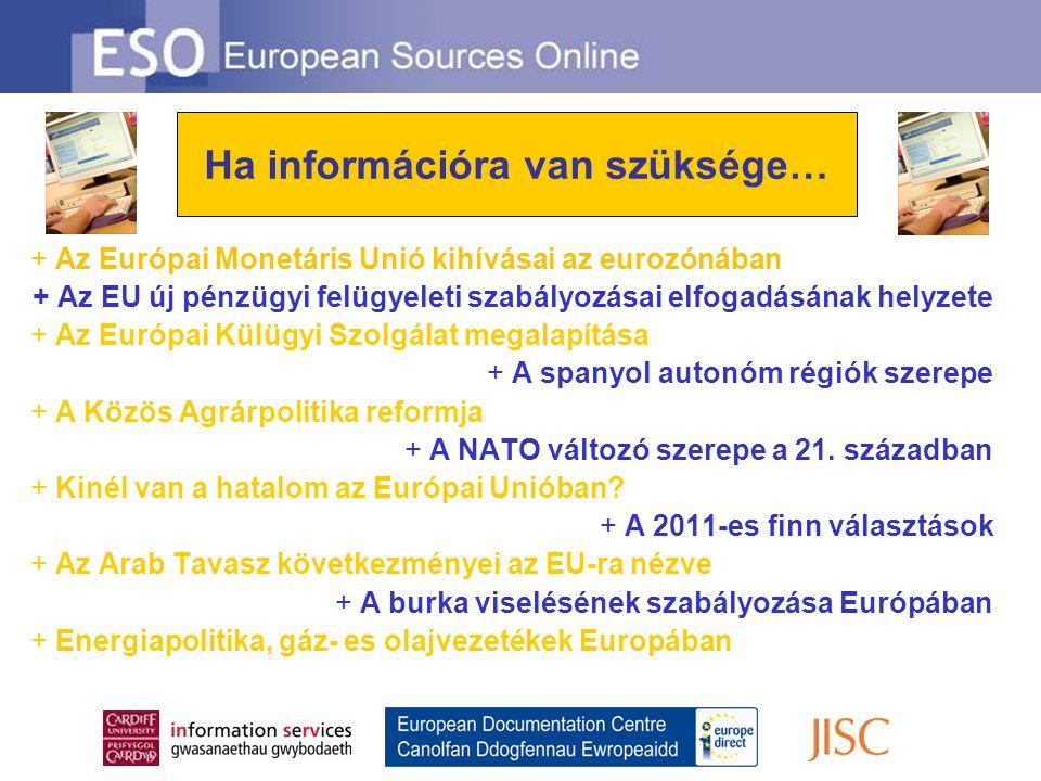Looking for information on … + Az Európai Monetáris Unió kihívásai az eurozónában + Az EU új pénzügyi felügyeleti szabályozásai elfogadásának helyzete + Az Európai Külügyi Szolgálat megalapítása + A spanyol autonóm régiók szerepe + A Közös Agrárpolitika reformja + A NATO változó szerepe a 21.