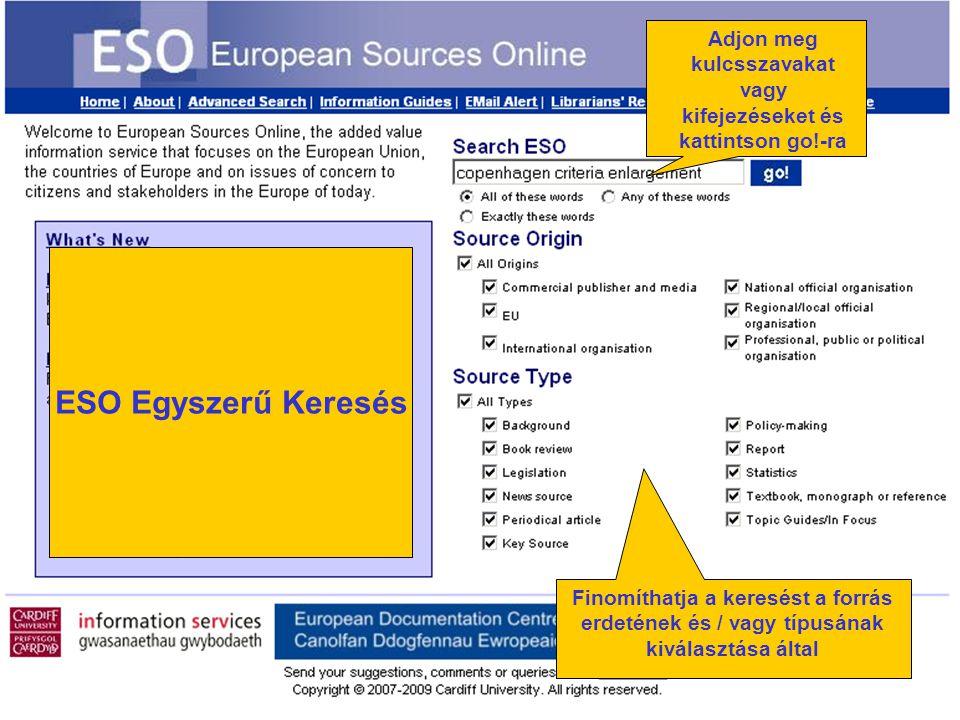 Finomíthatja a keresést a forrás erdetének és / vagy típusának kiválasztása által Adjon meg kulcsszavakat vagy kifejezéseket és kattintson go!-ra ESO Egyszerű Keresés