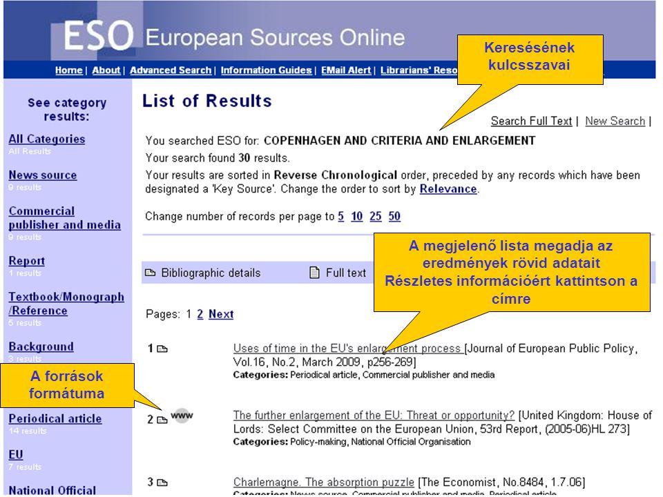 Number of results A források formátuma Keresésének kulcsszavai A megjelenő lista megadja az eredmények rövid adatait Részletes információért kattintson a címre