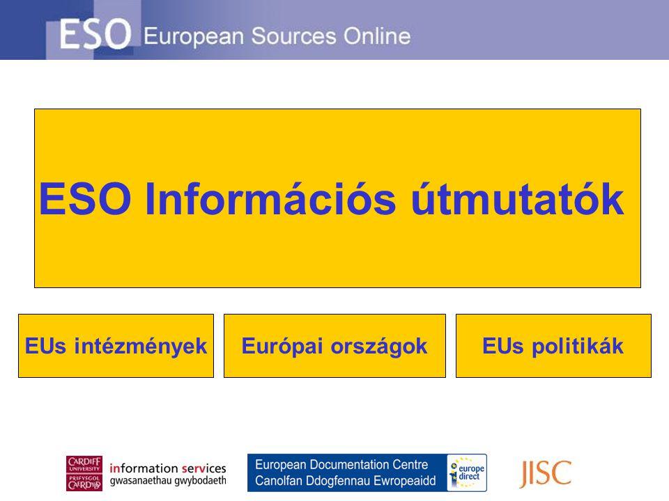 ESO Információs útmutatók EUs intézményekEUs politikákEurópai országok