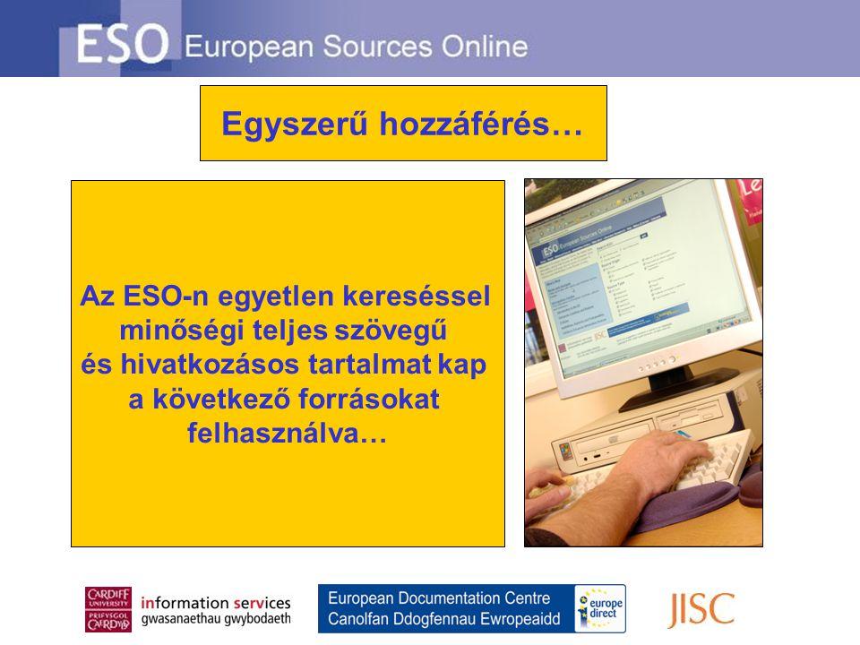 Az ESO-n egyetlen kereséssel minőségi teljes szövegű és hivatkozásos tartalmat kap a következő forrásokat felhasználva… Egyszerű hozzáférés…