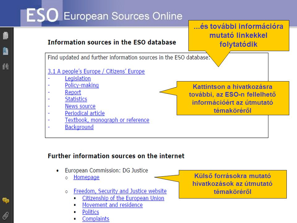 Each Guide begins with an up-to-date introduction to the subject… … plus hyperlinks to help you find more information within ESO and on the external w