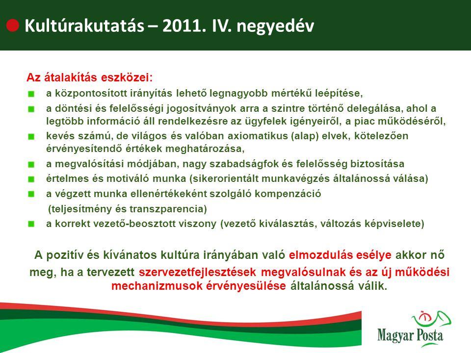  Kultúrakutatás – 2011. IV. negyedév Az átalakítás eszközei: a központosított irányítás lehető legnagyobb mértékű leépítése, a döntési és felelősségi