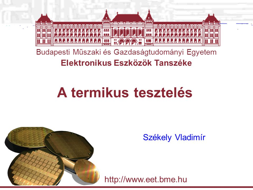 Budapesti Műszaki és Gazdaságtudományi Egyetem Elektronikus Eszközök Tanszéke BME-VIK MSc villamosmérnöki szak Minőségbiztosítás a mikroelektronikában – Termikus tesztelés 2009 március 2 Alapfogalmak.