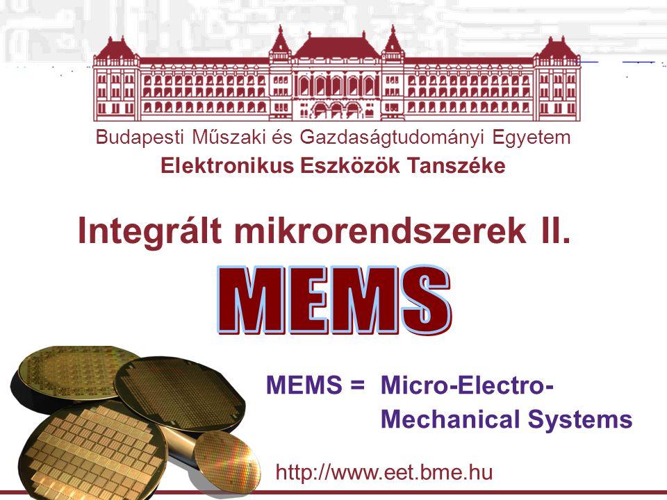 Budapesti Műszaki és Gazdaságtudományi Egyetem Elektronikus Eszközök Tanszéke BME-VIK villamosmérnöki szak MIKROMECHANIKA Mizsei - Székely - Zólomy: Integrált mikrorendszerek 22 Az elektrosztatikus erőhatás Példa Számítsuk ki egy síkkondenzátornak tekinthető mikroszerkezet két elektródája közötti erőhatást.