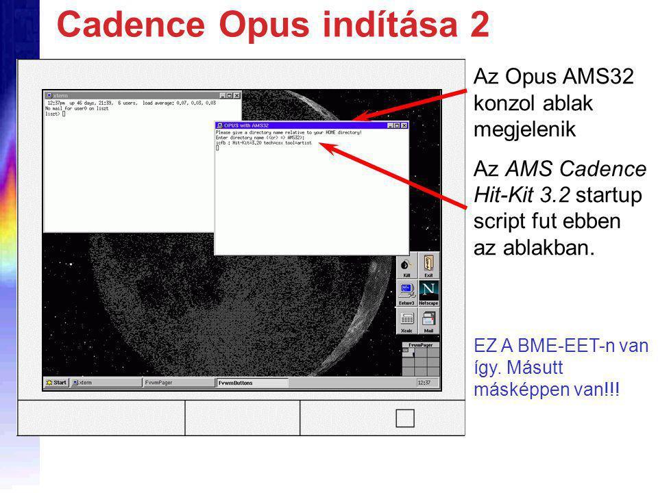 Az Opus AMS32 konzol ablak megjelenik Az AMS Cadence Hit-Kit 3.2 startup script fut ebben az ablakban.