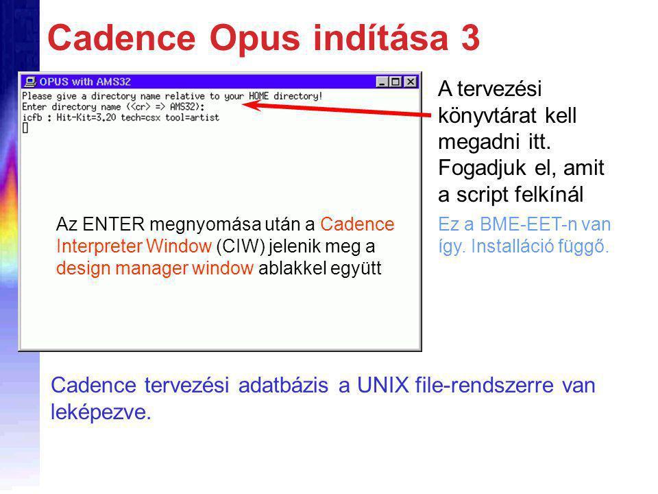 Cadence Opus indítása 3 A tervezési könyvtárat kell megadni itt.
