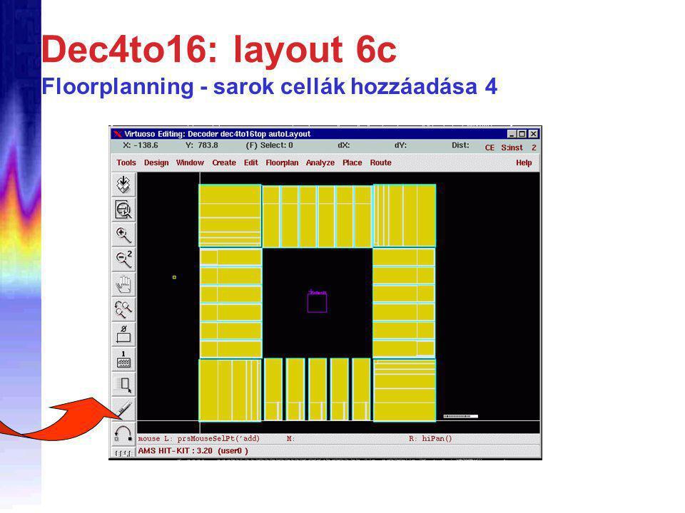 Dec4to16: layout 6c Floorplanning - sarok cellák hozzáadása 4