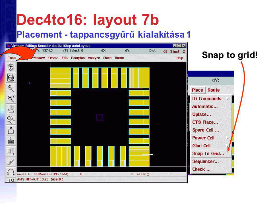Dec4to16: layout 7b Snap to grid! Placement - tappancsgyűrű kialakítása 1