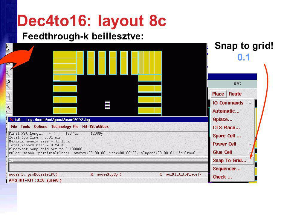 Dec4to16: layout 8c Feedthrough-k beillesztve: Snap to grid! 0.1