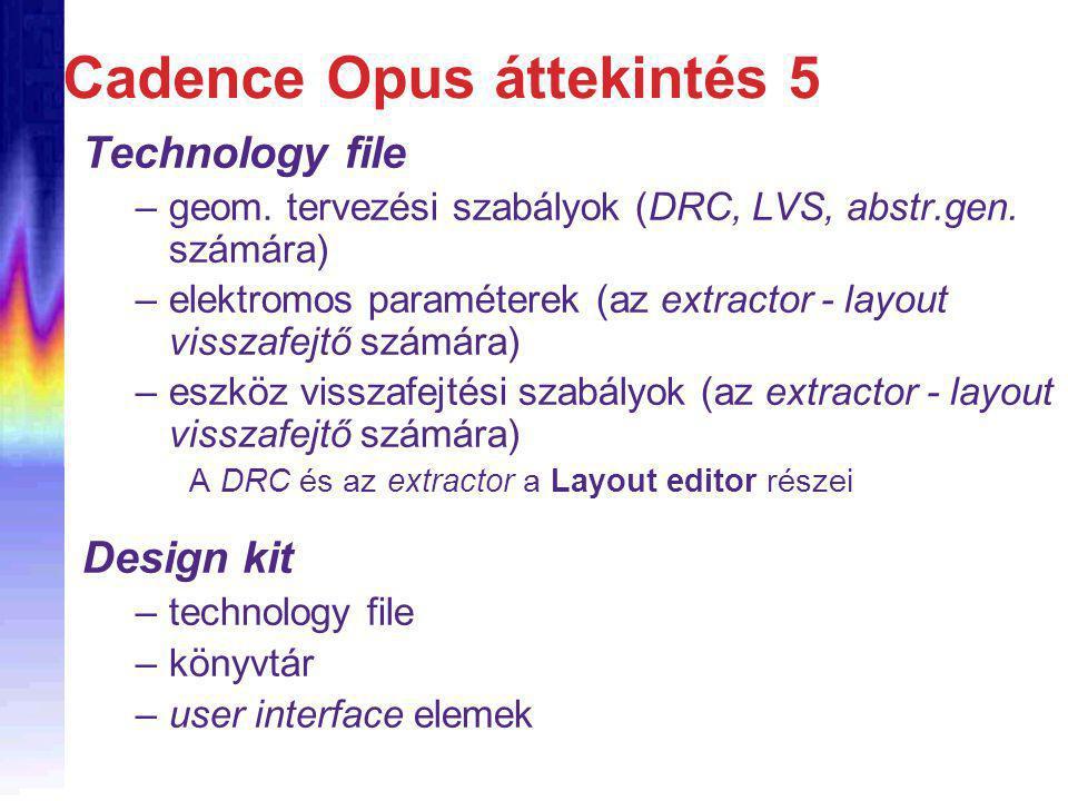 Technology file –geom. tervezési szabályok (DRC, LVS, abstr.gen.
