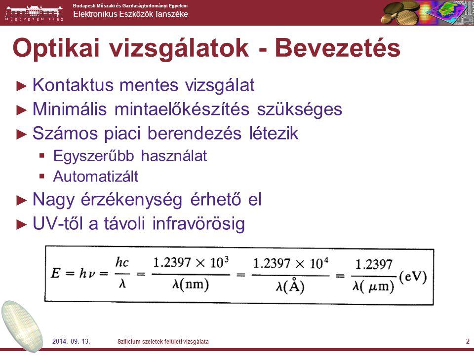 Budapesti Műszaki és Gazdaságtudományi Egyetem Elektronikus Eszközök Tanszéke 2014. 09. 13. Szilícium szeletek felületi vizsgálata 2 Optikai vizsgálat