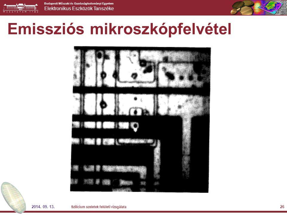 Budapesti Műszaki és Gazdaságtudományi Egyetem Elektronikus Eszközök Tanszéke 2014. 09. 13. Szilícium szeletek felületi vizsgálata 26 Emissziós mikros