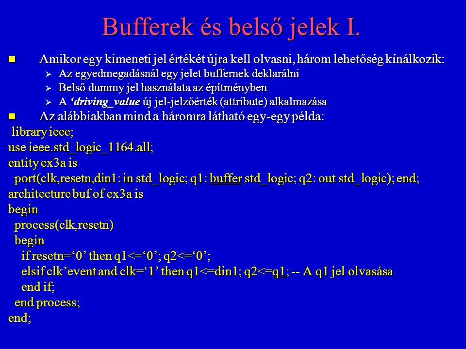 Bufferek és belső jelek II.