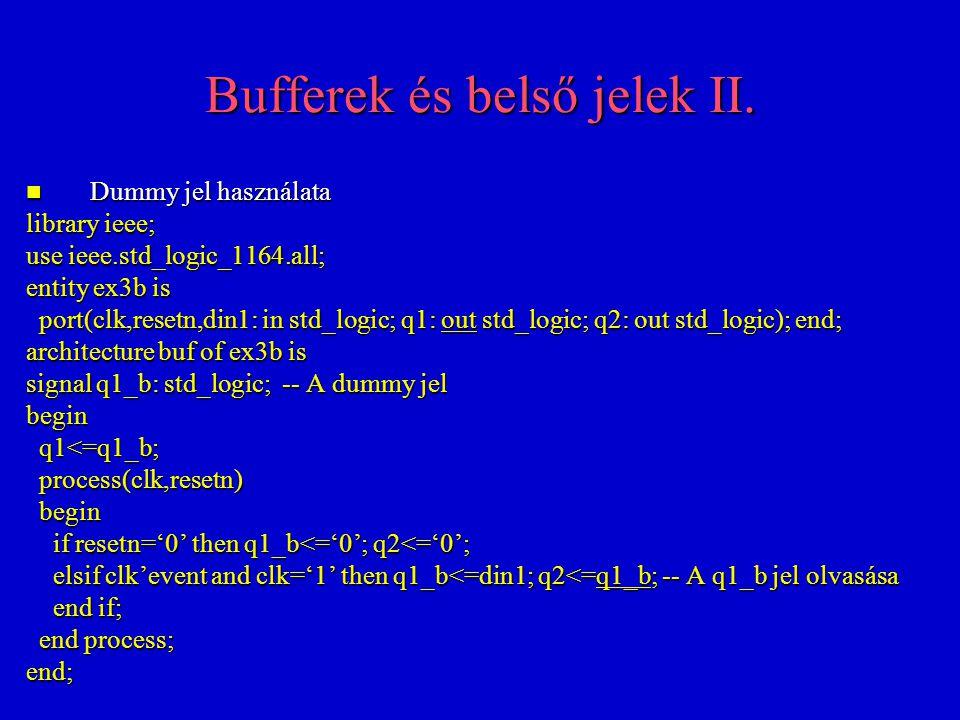 Bufferek és belső jelek III.