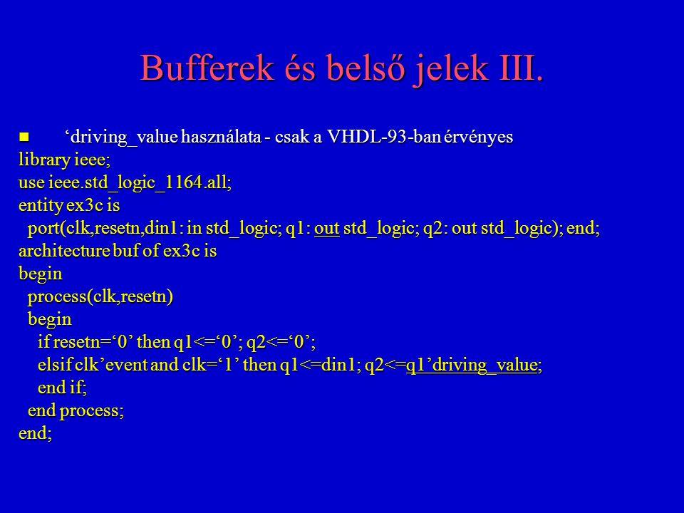 Bufferek és belső jelek IV.