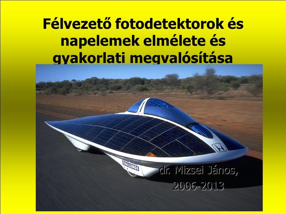Félvezető fotodetektorok és napelemek elmélete és gyakorlati megvalósítása 1 dr.