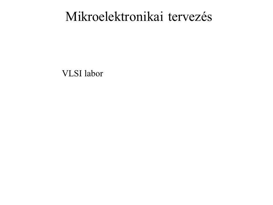 Mikroelektronikai tervezés VLSI labor