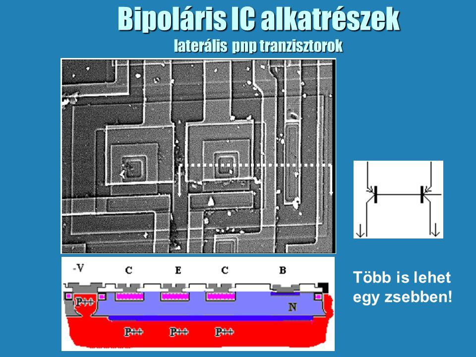 Bipoláris IC alkatrészek laterális pnp tranzisztorok Több is lehet egy zsebben!