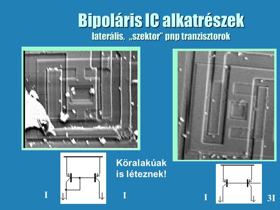 """Bipoláris IC alkatrészek laterális, """"szektor pnp tranzisztorok I I I 3I Köralakúak is léteznek!"""