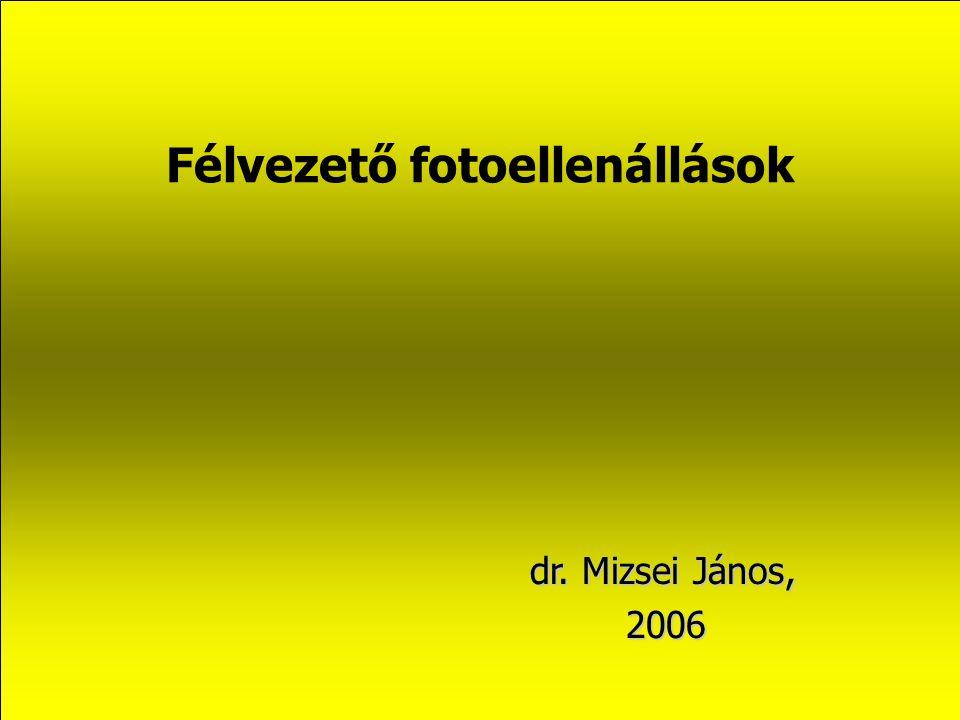 Félvezető fotoellenállások dr. Mizsei János, 2006