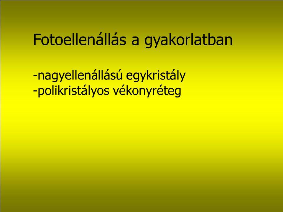 Fotoellenállás a gyakorlatban -nagyellenállású egykristály -polikristályos vékonyréteg