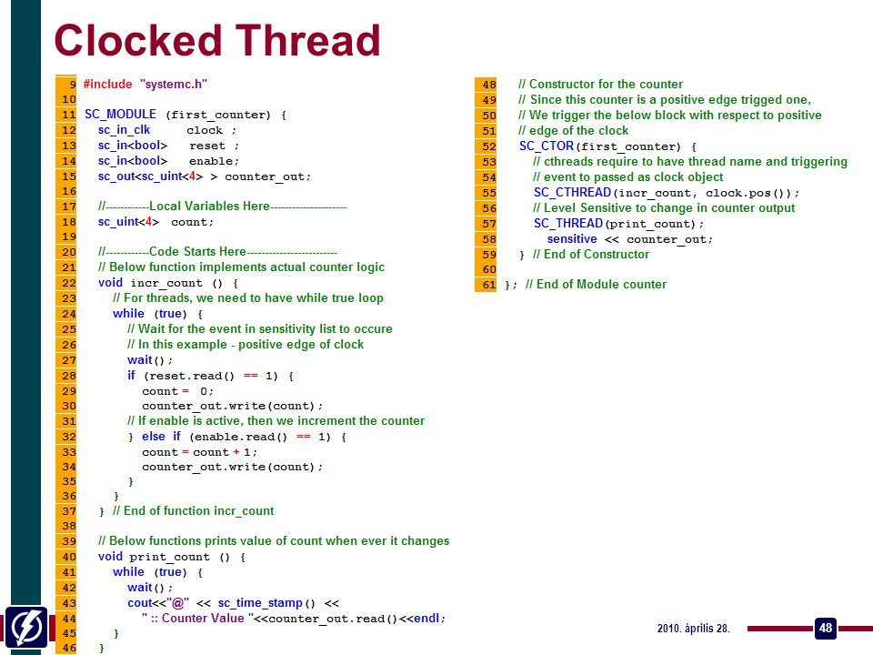 eet.bme.hu © BME Elektronikus Eszközök Tanszéke, 2010. 2010. április 28. Rendszerszintű tervezés - SystemC / Catapult C 48 Clocked Thread