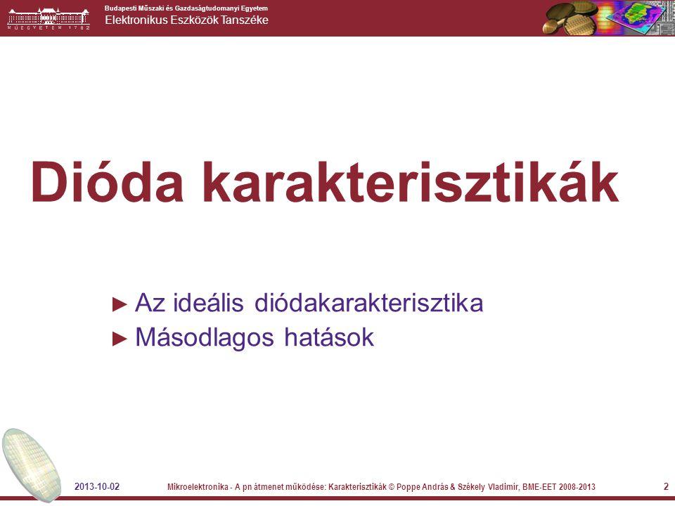 Budapesti Műszaki és Gazdaságtudomanyi Egyetem Elektronikus Eszközök Tanszéke 2013-10-02 Mikroelektronika - A pn átmenet működése: Karakterisztikák ©