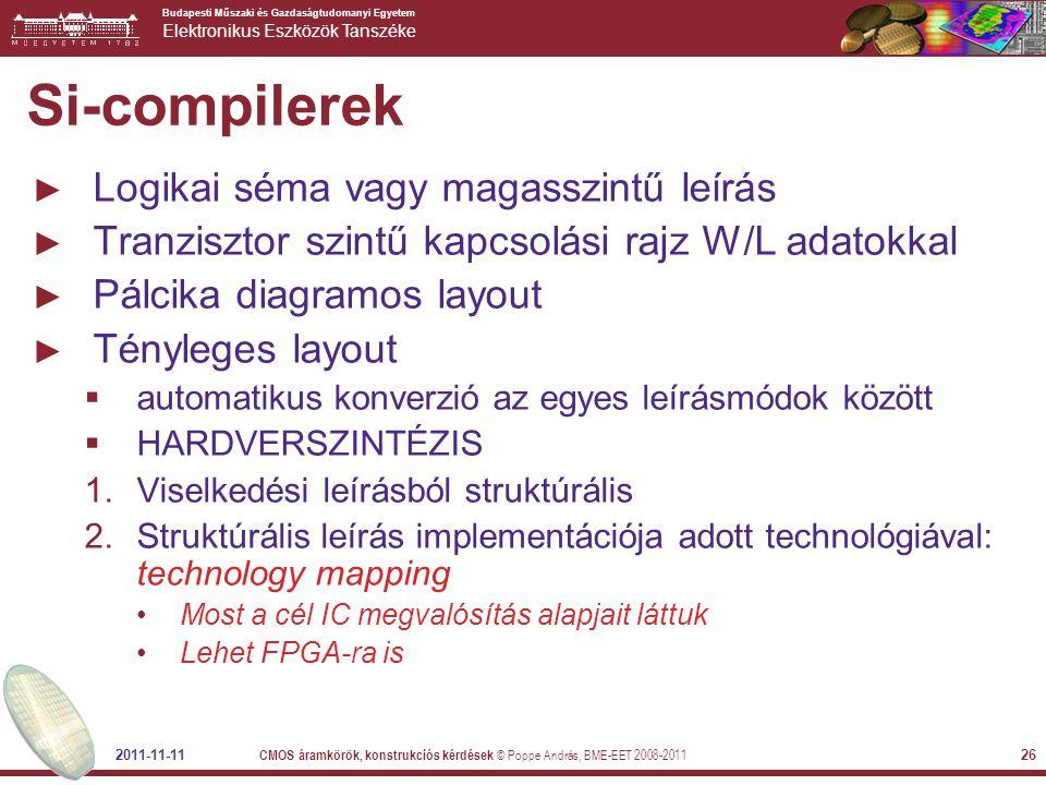 Budapesti Műszaki és Gazdaságtudomanyi Egyetem Elektronikus Eszközök Tanszéke 2011-11-11 CMOS áramkörök, konstrukciós kérdések © Poppe András, BME-EET