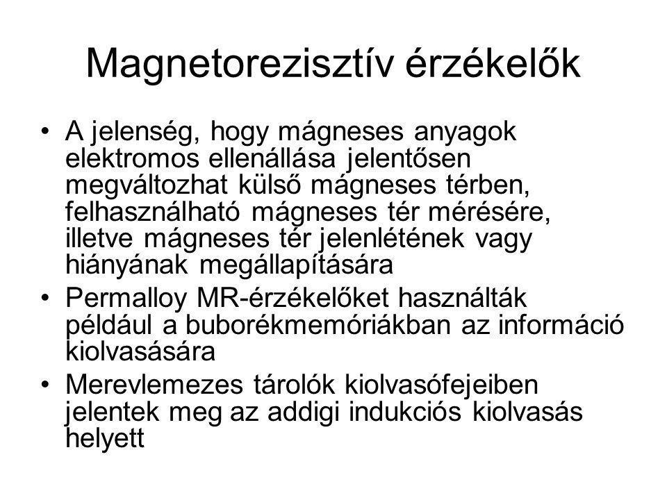 Magnetorezisztív érzékelők A jelenség, hogy mágneses anyagok elektromos ellenállása jelentősen megváltozhat külső mágneses térben, felhasználható mágn