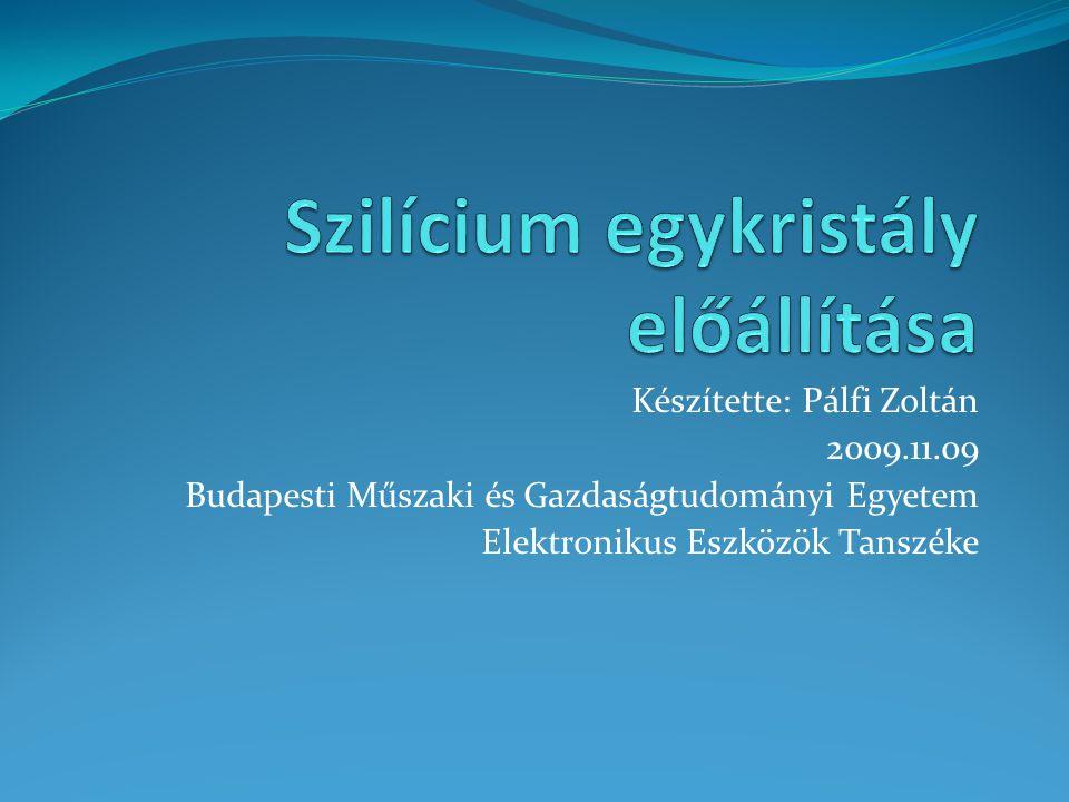 Készítette: Pálfi Zoltán 2009.11.09 Budapesti Műszaki és Gazdaságtudományi Egyetem Elektronikus Eszközök Tanszéke