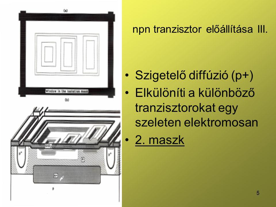 16 Vertikális pnp tranzisztor Szubsztrát tranzisztornak is nevezik, mivel a szubsztrát egyben a kollektor is E-B letörési feszültsége nagyobb Kisebb a transzport hatásfok (bázis homogén) Kisebb az emitter hatásfok (emitter gyengén adalékolt) 1 szeleten csak ez az egy tranzisztor lehet (kollektor a szubszrát)