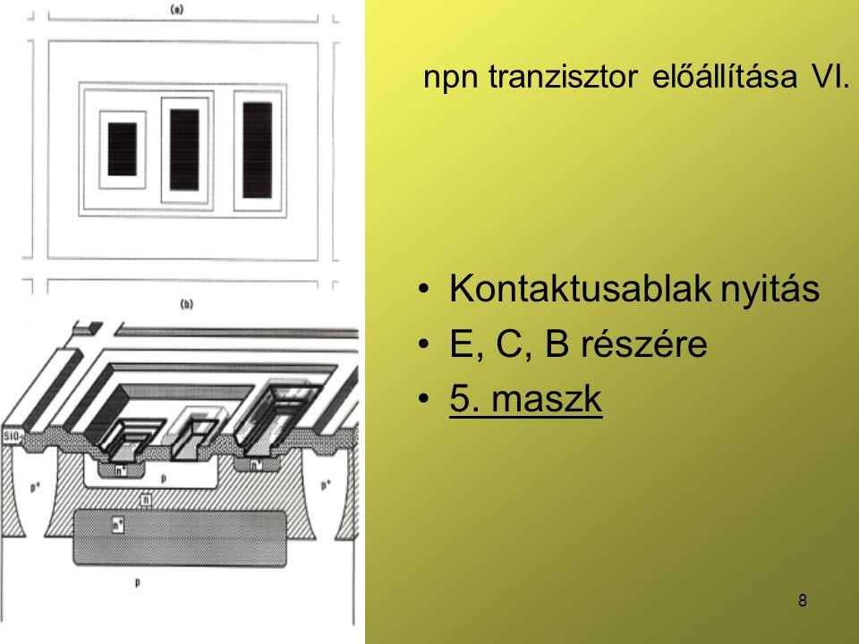 8 npn tranzisztor előállítása VI. Kontaktusablak nyitás E, C, B részére 5. maszk