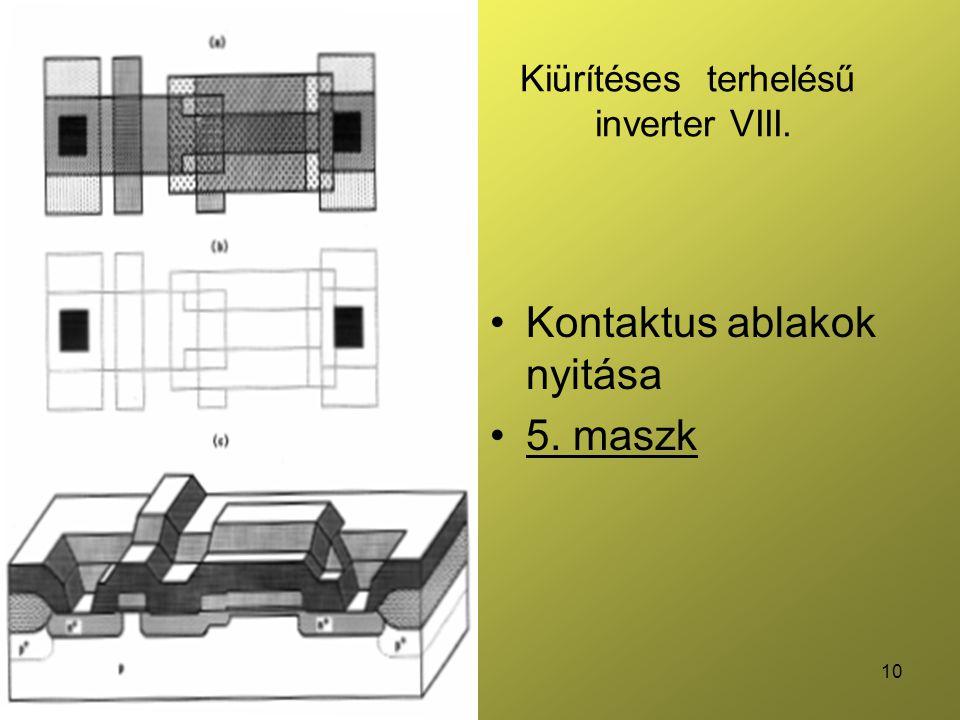10 Kiürítéses terhelésű inverter VIII. Kontaktus ablakok nyitása 5. maszk