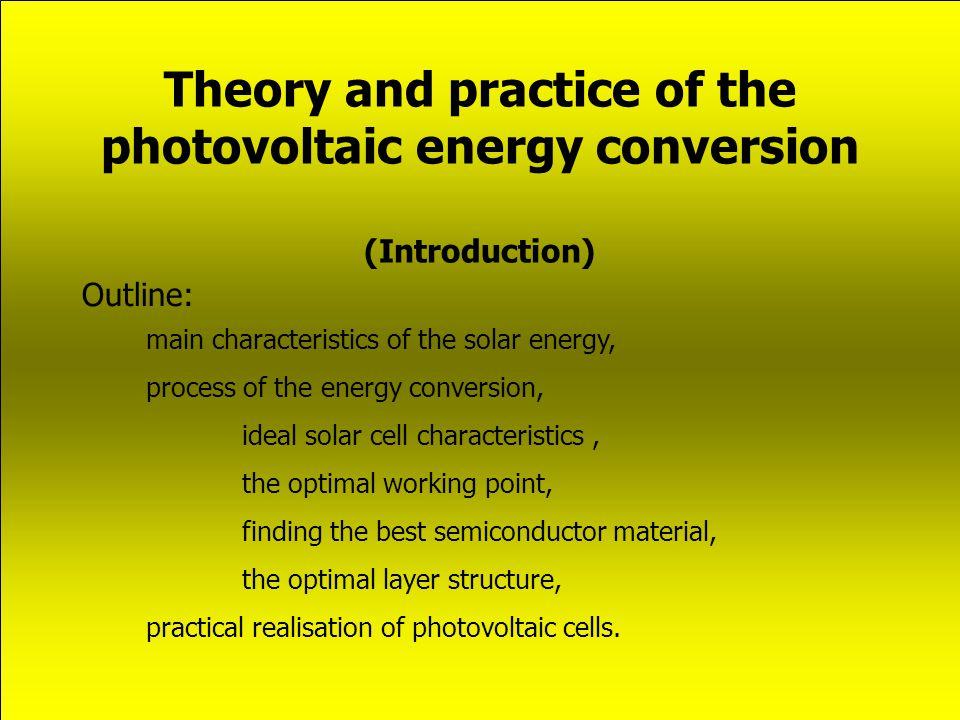 Összefoglalás napenergia (fúziós energia)-> villamos energia a beépített potenciál segítségével optimálás (munkapont, technológia) gyakorlati kivitel, szemléltető példák.