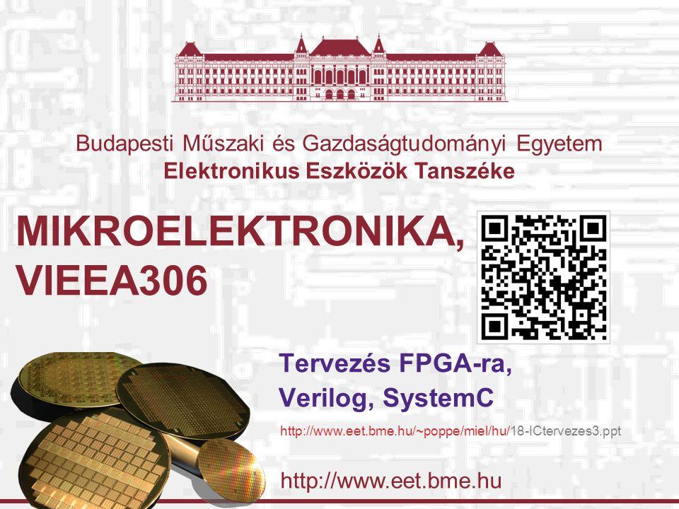 Budapesti Műszaki és Gazdaságtudomanyi Egyetem Elektronikus Eszközök Tanszéke 2009-11-24 IC tervezés 3 © Poppe András – Nagy Gergely, BME-EET 2008 32 Speciális operátorok 1 ► Bit-eltoló operátorok ( >):  Úgy működnek, mint a C nyelvben  Fel lehet őket használni demultiplexer készítésére: module demux(in, addr, out); input in; input [2:0] addr; output [7:0] out; assign out = in << addr; endmodule Az addr bemeneten lévő számnak megfelelő mértékben toljuk el a bementi bitet.