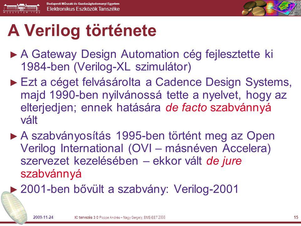 Budapesti Műszaki és Gazdaságtudomanyi Egyetem Elektronikus Eszközök Tanszéke 2009-11-24 IC tervezés 3 © Poppe András – Nagy Gergely, BME-EET 2008 15