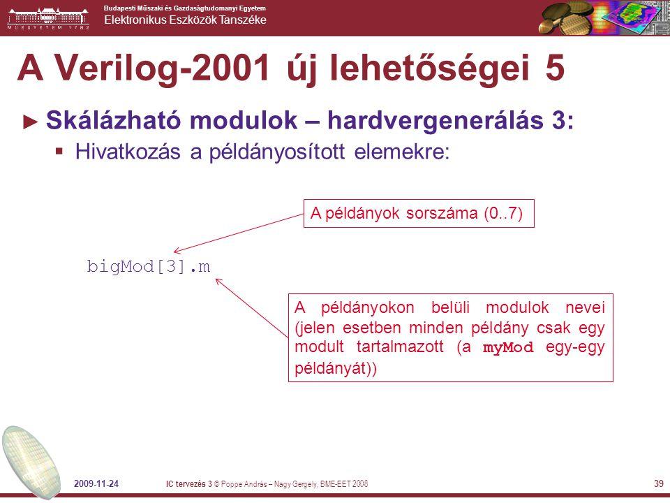Budapesti Műszaki és Gazdaságtudomanyi Egyetem Elektronikus Eszközök Tanszéke 2009-11-24 IC tervezés 3 © Poppe András – Nagy Gergely, BME-EET 2008 39