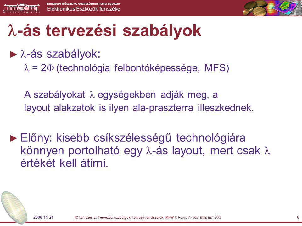 Budapesti Műszaki és Gazdaságtudomanyi Egyetem Elektronikus Eszközök Tanszéke 2008-11-21 IC tervezés 2: Tervezési szabályok, tervező rendszerek, MPW © Poppe András, BME-EET 2008 67 Példa: MPW tervezés és gyártás MPW szolgáltató Tervező 3 Tervező 2 Tervező 1