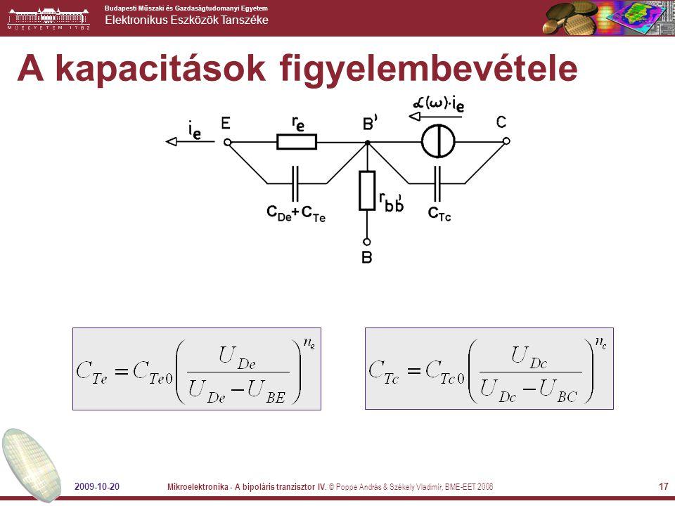 Budapesti Műszaki és Gazdaságtudomanyi Egyetem Elektronikus Eszközök Tanszéke 2009-10-20 Mikroelektronika - A bipoláris tranzisztor IV.
