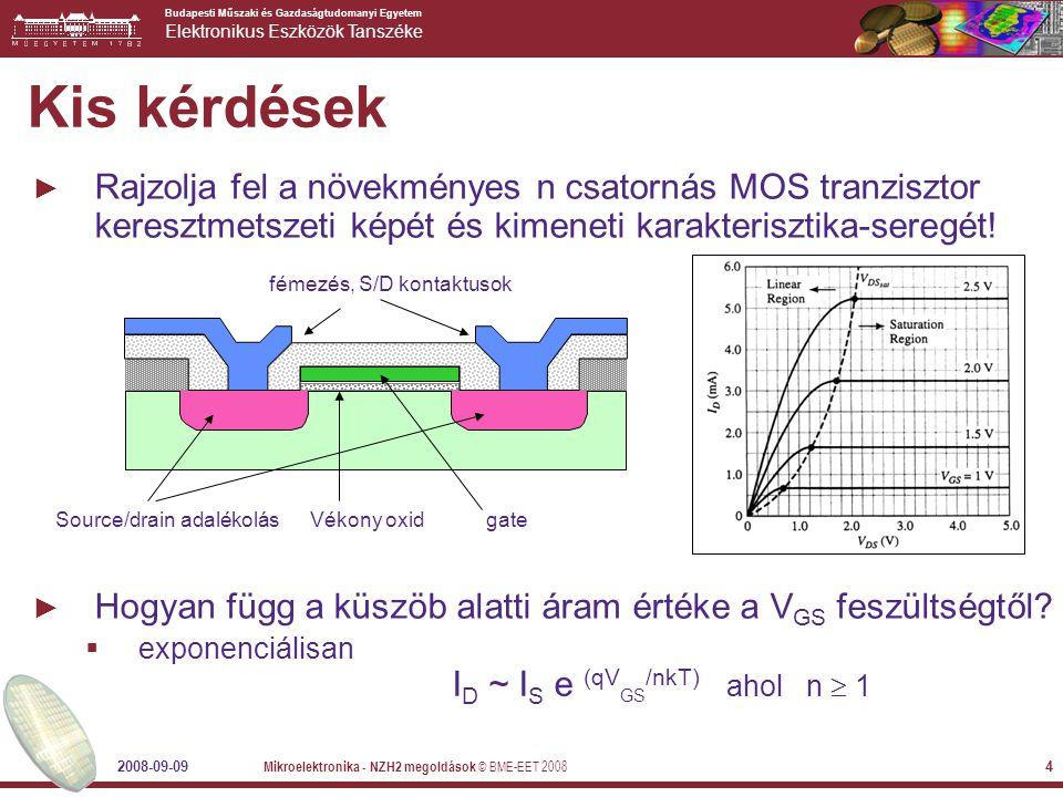 Budapesti Műszaki és Gazdaságtudomanyi Egyetem Elektronikus Eszközök Tanszéke 2008-09-09 Mikroelektronika - NZH2 megoldások © BME-EET 2008 5 Tervezési feladat ► KI = NOT(AB+C) A B C KI module complex (A, B, C, KI); input A, B, C; output KI; assign KI = ~((A & B)|C); endmodule; module test; reg a,b,c; wire ki; complex cplx(a,b,c,ki); intial begin a=0; b=0; c=0; #1 a=1; #2 b=1; … end endmodule