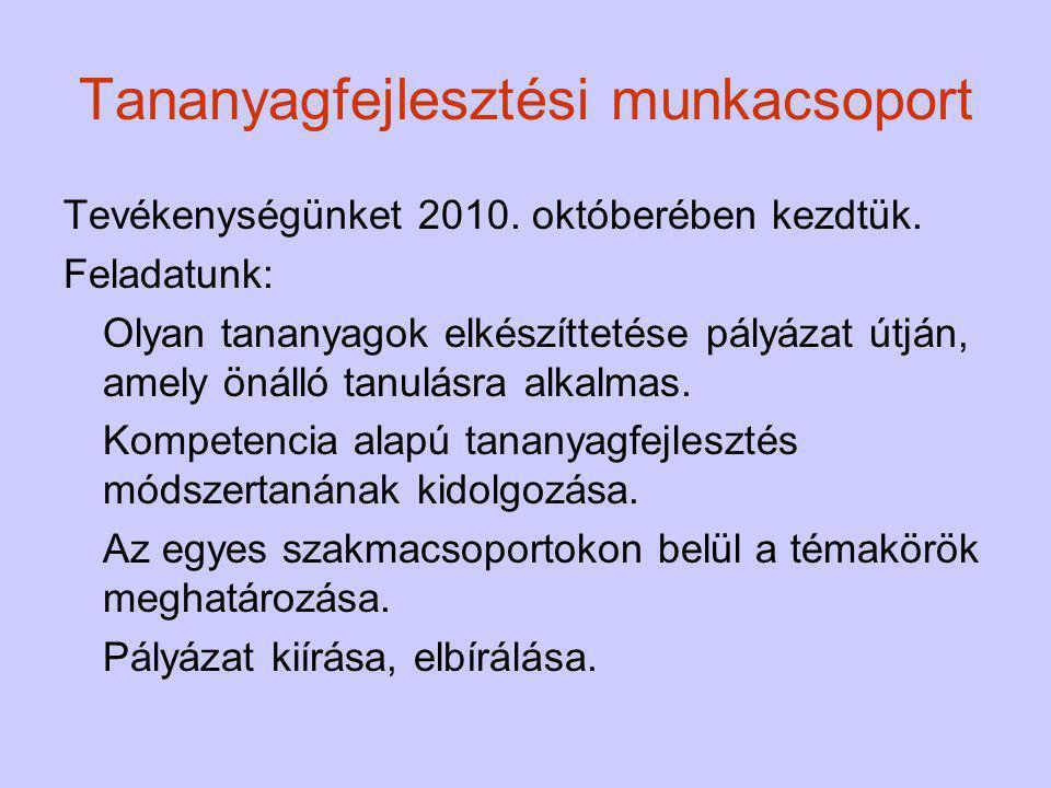 Tananyagfejlesztési munkacsoport 2010.