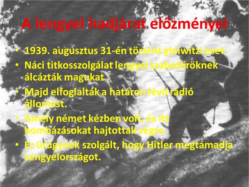 A lengyel hadjárat előzményei 1939. augusztus 31-én történt gleiwitzi eset.